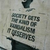 Society Gets the Kind of Vanadalism It Deserves
